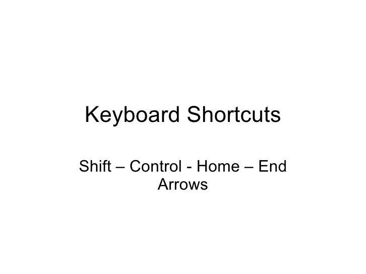 Keyboard Shortcuts Shift – Control - Home – End Arrows