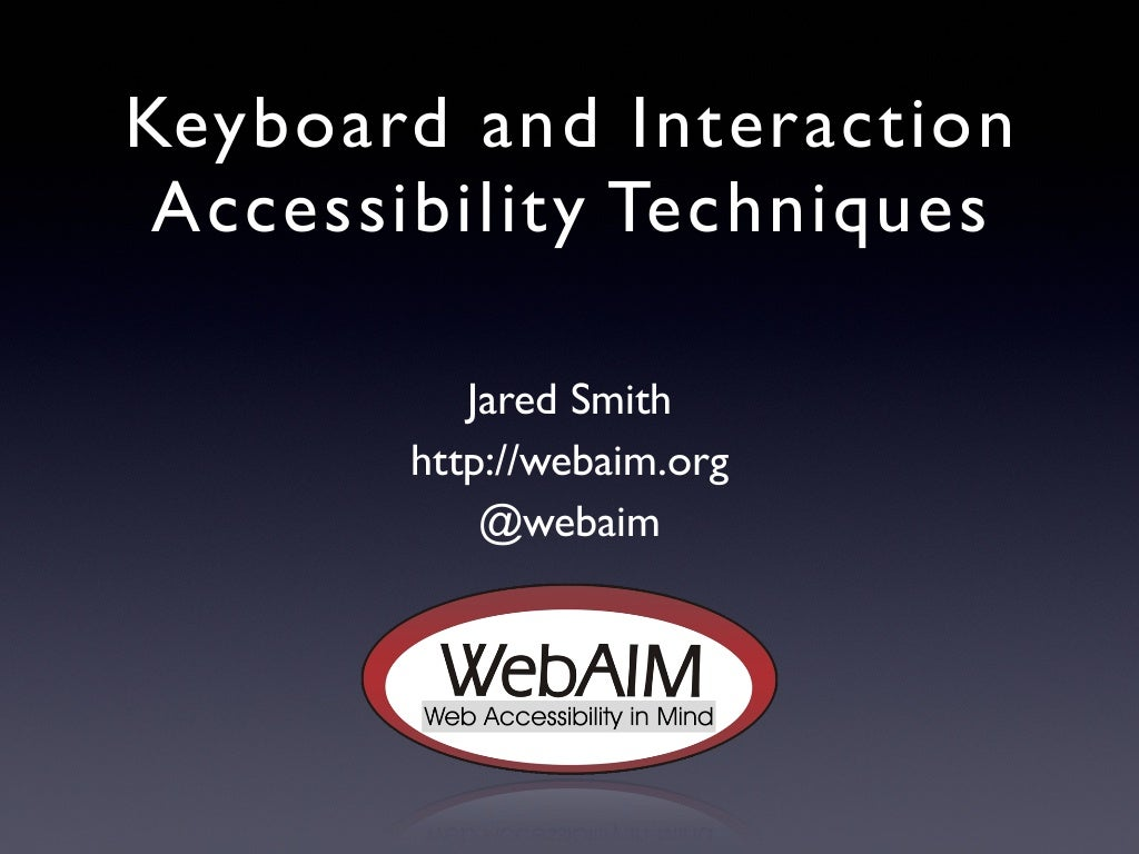 Keyboard and Interaction Accessibility Techniques