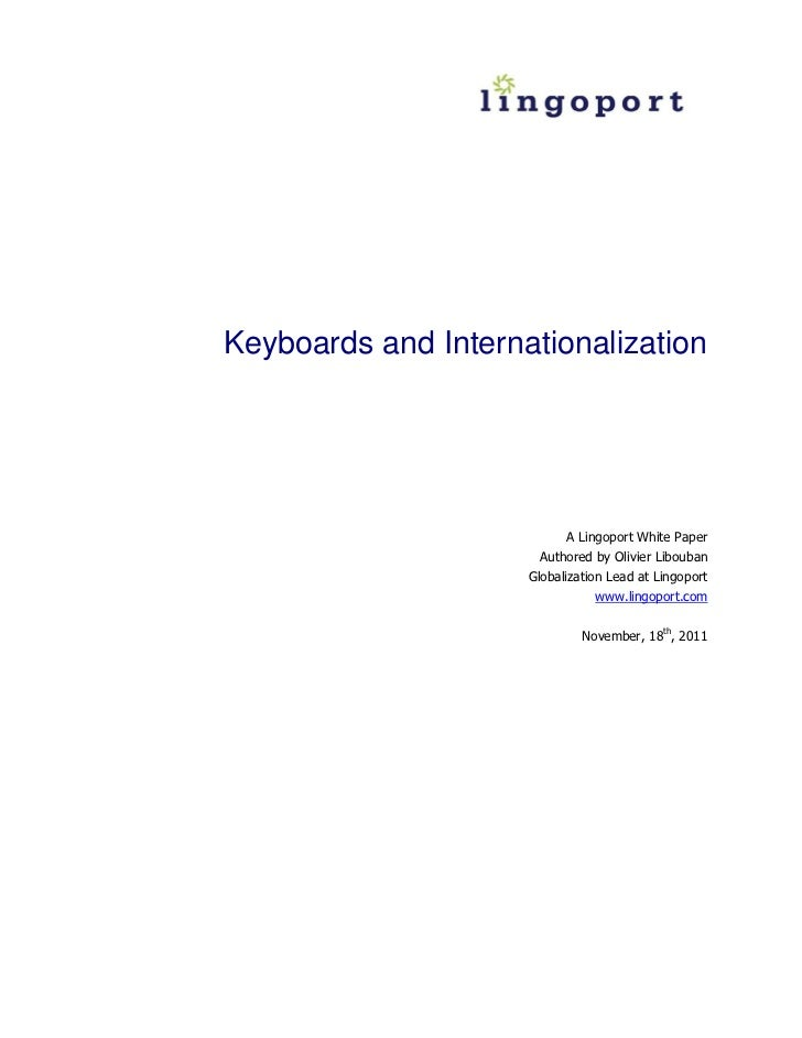 Keyboards and Internationalization                           A Lingoport White Paper                      Authored by Oliv...