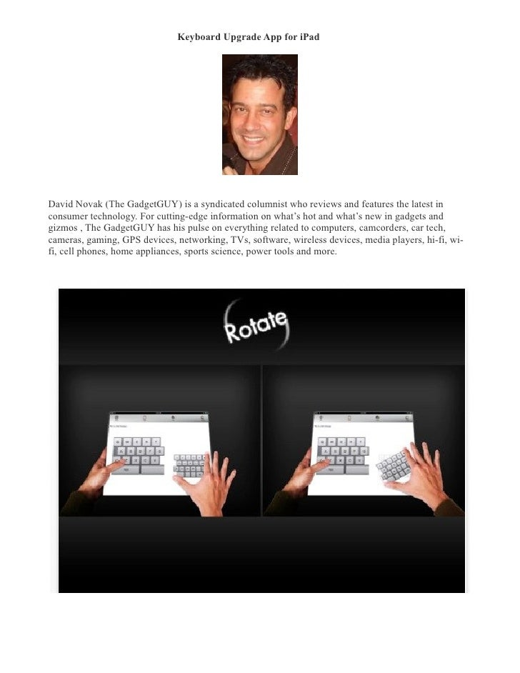 Keyboard Upgrade App for iPad �     David Novak (The GadgetGUY) is a syndicated columnist who reviews and features the lat...