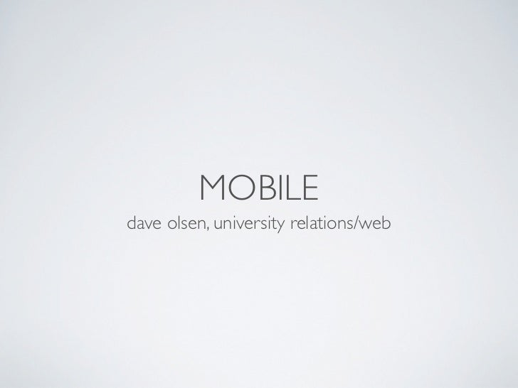 EMERGING MOBILE TECH    dave olsen, university relations/web          west virginia university