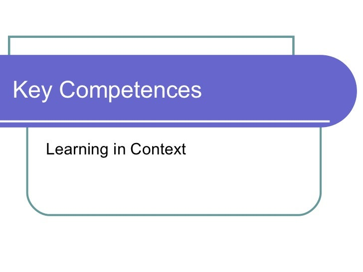 Key Competences Learning in Context