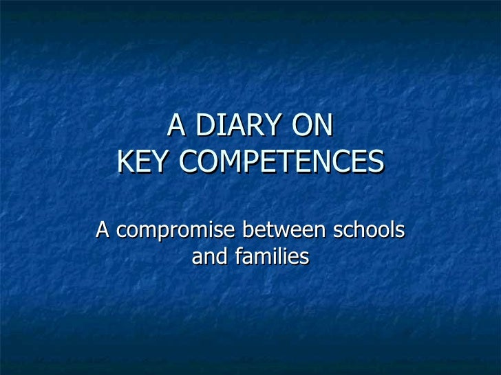 A DIARY ON KEY COMPETENCES A compromise between schools and families