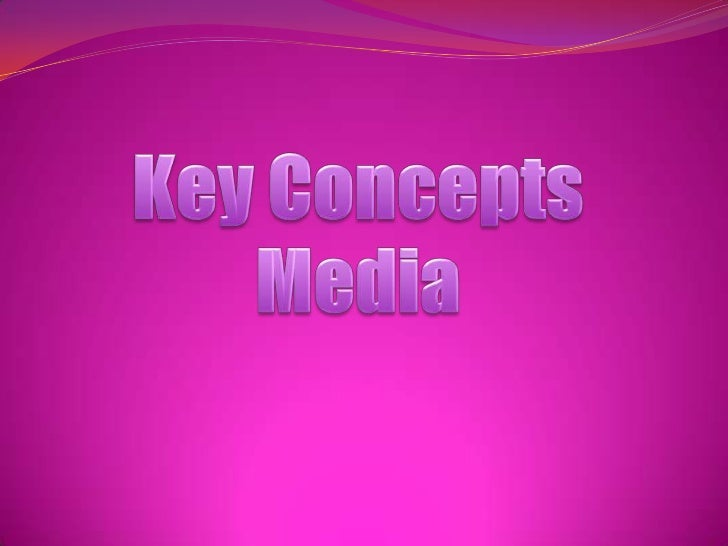 Key ConceptsMedia<br />