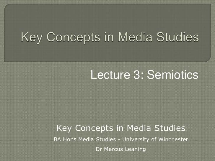 Key Concepts in Media Studies Lecture 3 Semiotics