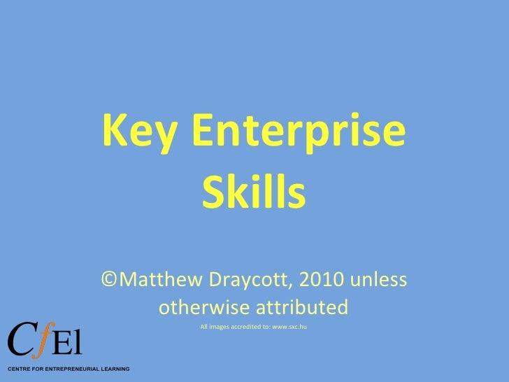 Key Enterprise Skills ©Matthew Draycott, 2010