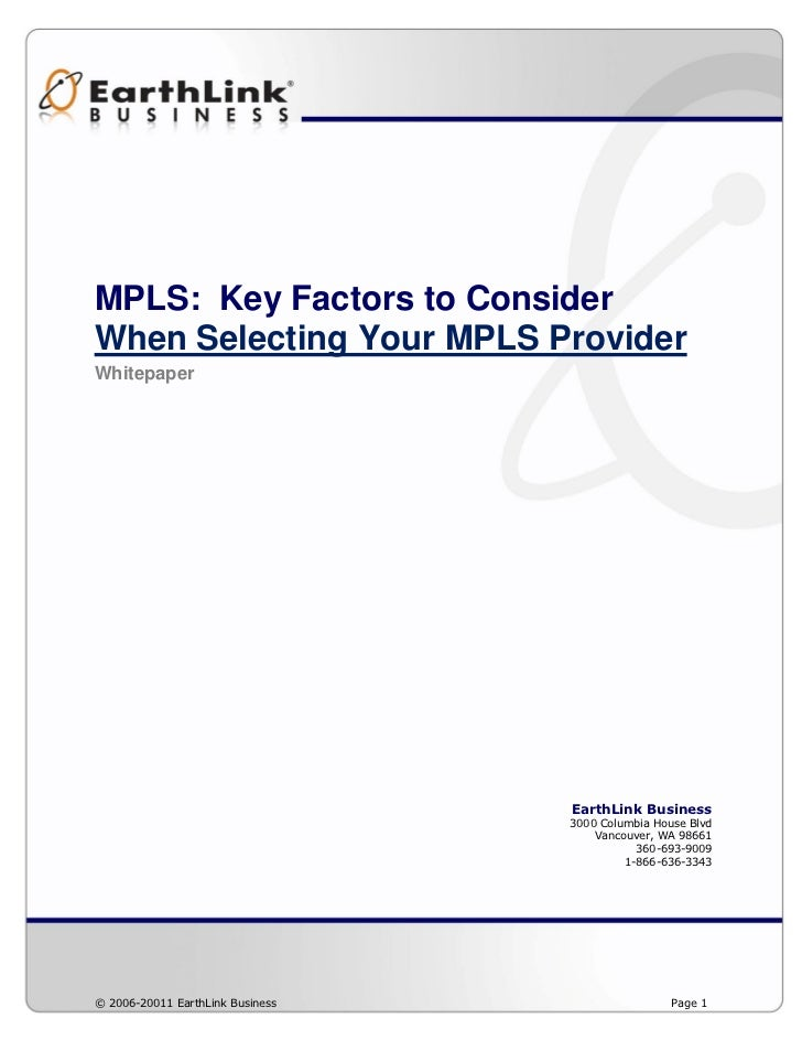 MPLS: Key Factors to ConsiderWhen Selecting Your MPLS ProviderWhitepaper                                  EarthLink Busine...