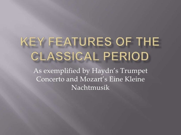 Key features of the classical period