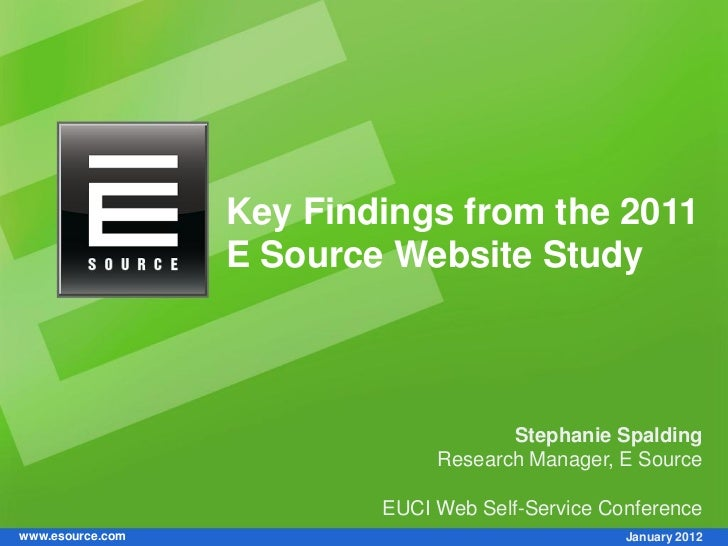 Key Findings from the 2011                  E Source Website Study                                      Stephanie Spalding...