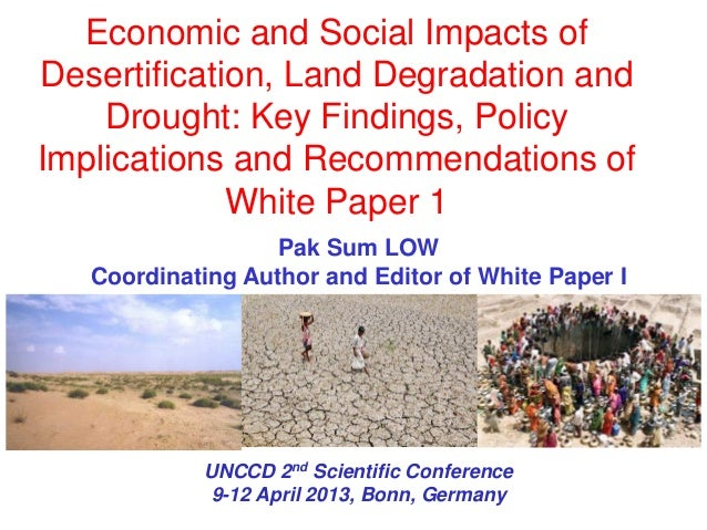 Economic and Social Impacts ofDesertification, Land Degradation and    Drought: Key Findings, PolicyImplications and Recom...
