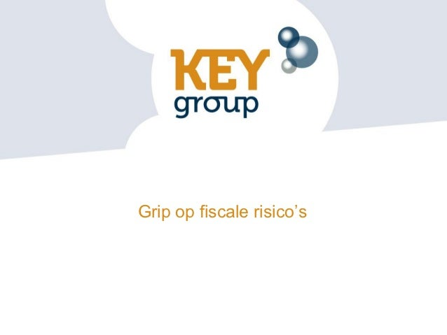 Grip op fiscale risico's