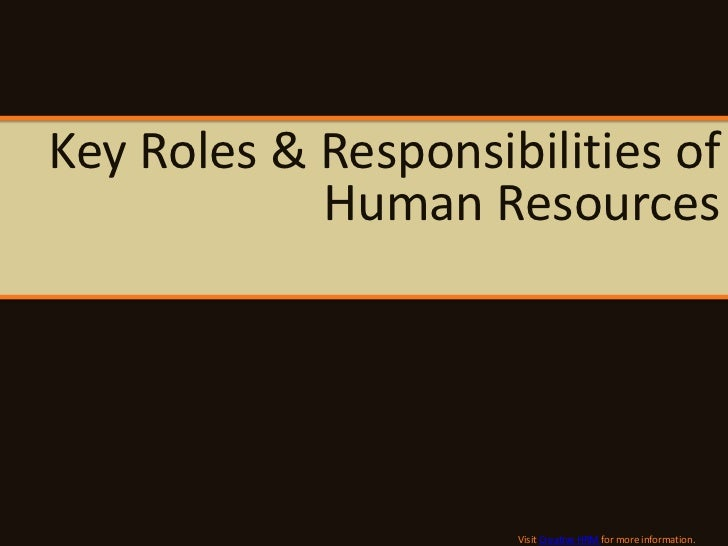 the role of human resource information Human resources management and training this compilation provides 24 papers  challenges to further develop their key role as provider of high-quality information on.