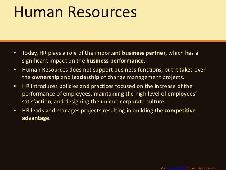 does hr have a role in The role of hr (especially the hr manager) in this would be to have a policy of generating timely appraisal reports and a review of the same by the authorities the hr team should communicate individually with employees and give a clear feedback or suggestion on their performance.