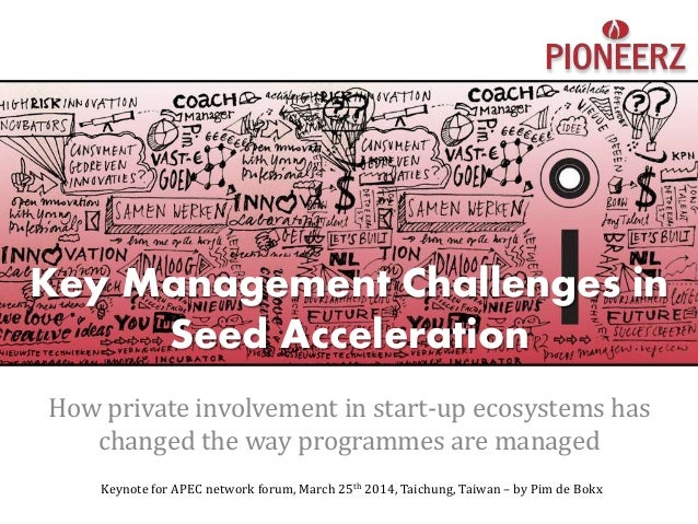 Key Management Challenges in Seed Acceleration How private involvement in start-up ecosystems has changed the way programm...