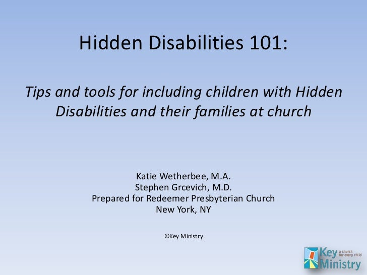 Hidden Disabilities 101:Tips and tools for including children with Hidden     Disabilities and their families at church   ...
