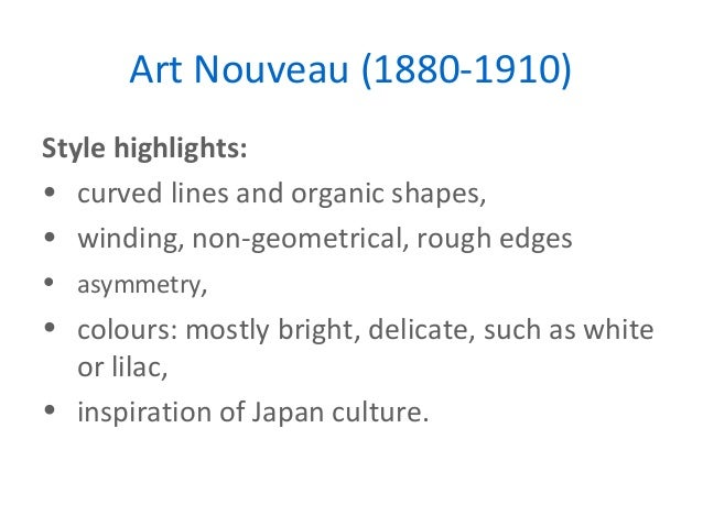 the history and characteristics of the art nouveau movement Art nouveau is a style that swept france, and eventually all of europe, by storm it is considered a total style it affected more than just visual art, it affected interior design, architecture, households, and jewelery.