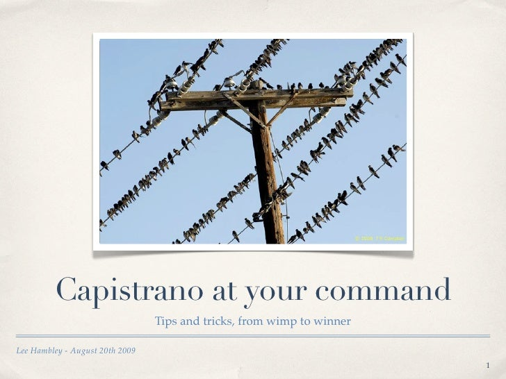 Capistrano at your command                                  Tips and tricks, from wimp to winner  Lee Hambley - August 20t...