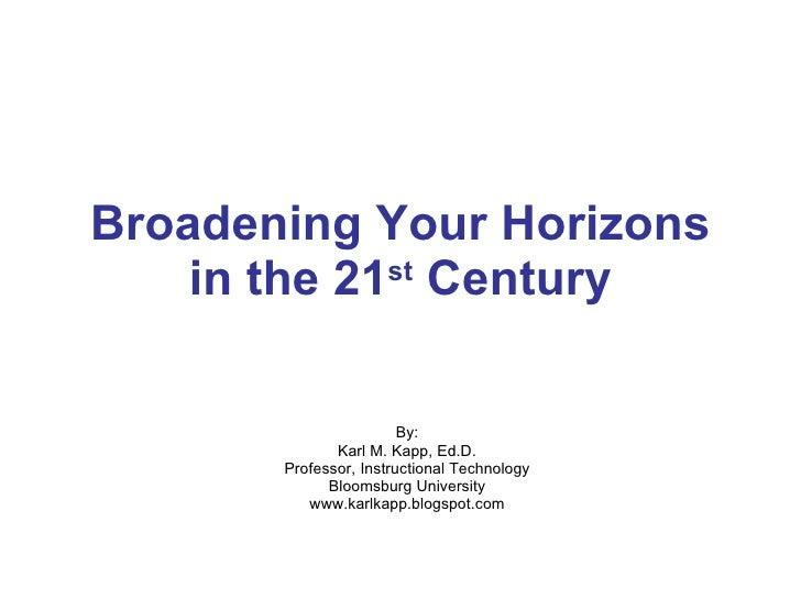 Broadening Horizons