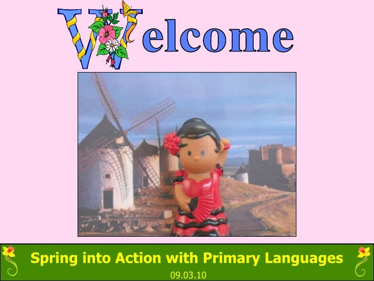 Spring into Action with Primary Languages                   09.03.10
