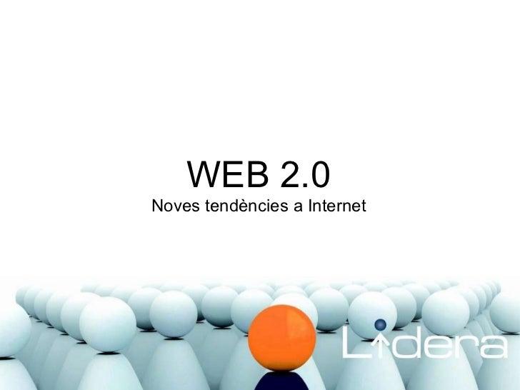 WEB 2.0 Noves tendències a Internet