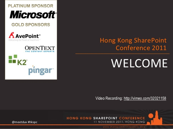 Hong Kong SharePoint                                Conference 2011                                   WELCOME ...