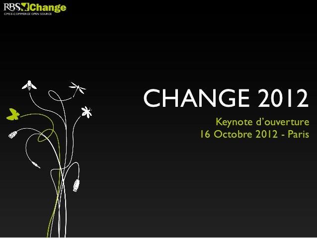 CMS E-COMMERCE OPEN SOURCE                             CHANGE 2012                                   Keynote d'ouverture  ...