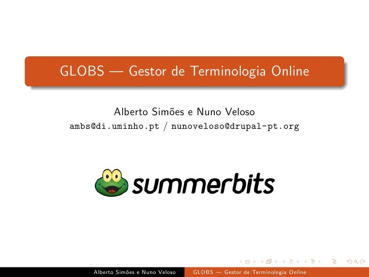 GLOBS — Gestor de Terminologia Online             Alberto Sim˜es e Nuno Veloso                       o  ambs@di.uminho.pt ...