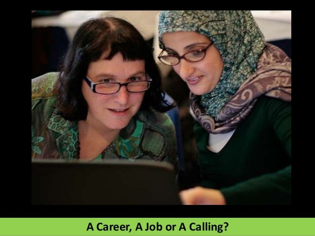 A Career, A Job or A Calling?