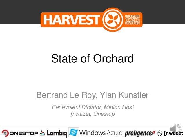 Benevolent Dictator, Minion Host [nwazet, Onestop State of Orchard Bertrand Le Roy, Ylan Kunstler