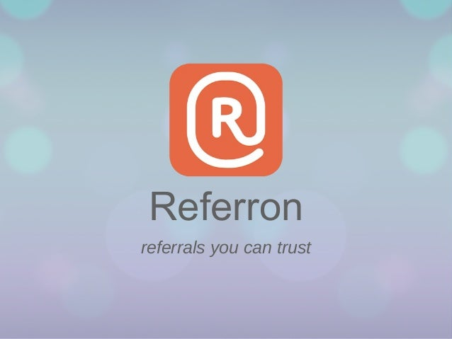Referron referrals you can trust