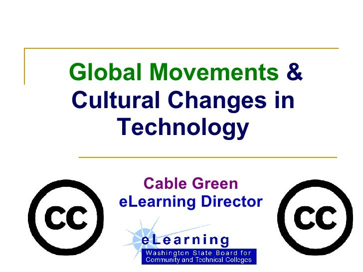 Global Movements  & Cultural Changes in Technology Cable Green eLearning Director
