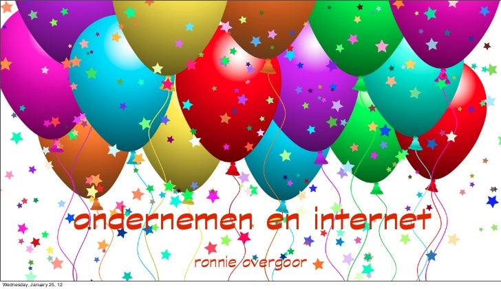 ondernemen en internet                                   ronnie overgoorWednesday, January 25, 12