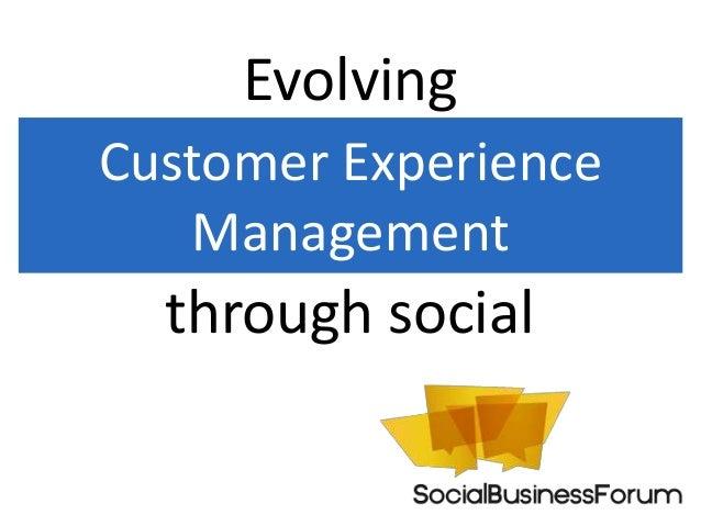 Customer ExperienceManagementEvolvingthrough social