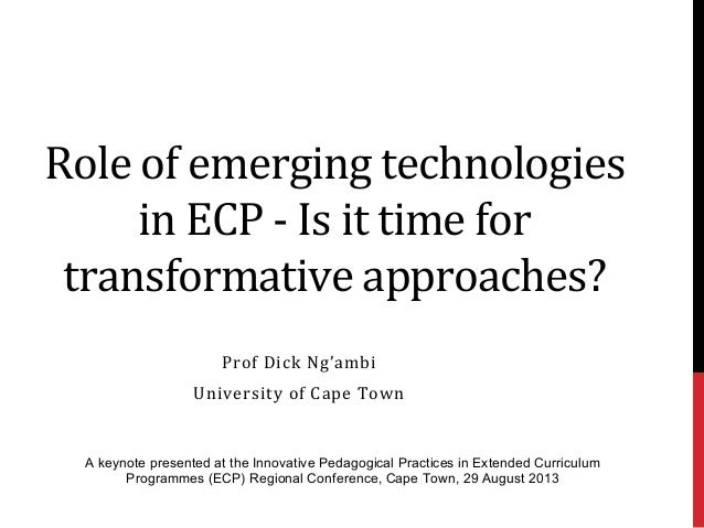 Role	   of	   emerging	   technologies	    in	   ECP	   -­‐	   Is	   it	   time	   for	    transformative	   approaches?	 ...