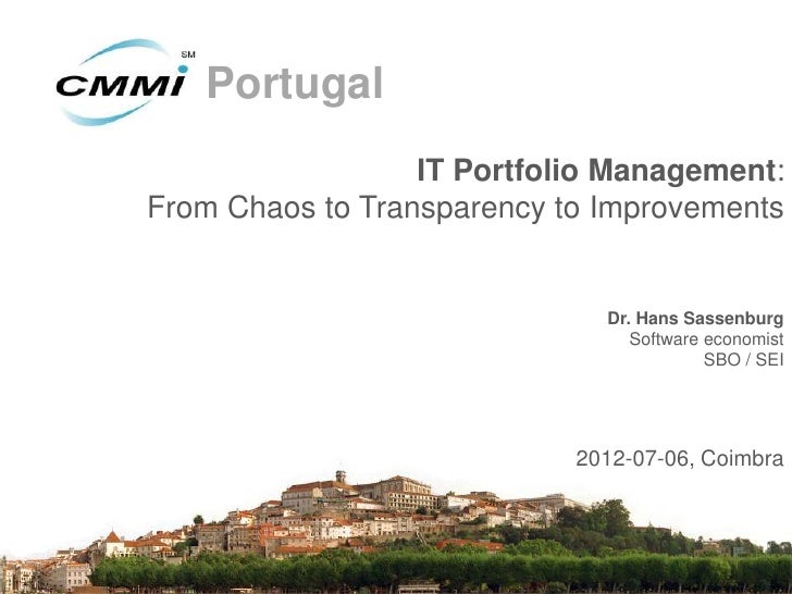 Portugal                  IT Portfolio Management:From Chaos to Transparency to Improvements                              ...