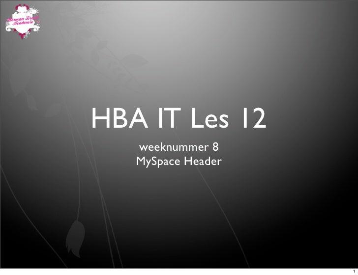 HBA IT Les 12    weeknummer 8    MySpace Header                         1