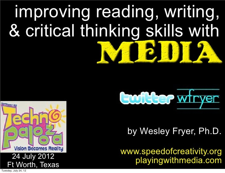 improving reading, writing,     & critical thinking skills with                        by Wesley Fryer, Ph.D.             ...