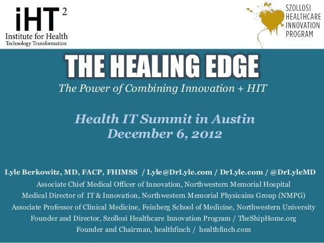 "iHT2 Health IT Summit in Austin 2012 – Lyle Berkowitz, MD, Associate Chief Medical Information Officer, Northwestern Memorial Hospital, Keynote Presentation: ""The Healing Edge: Where Innovation Meets Information Technology"""