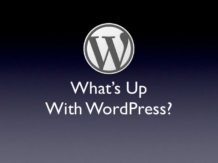 What's up with WordPress