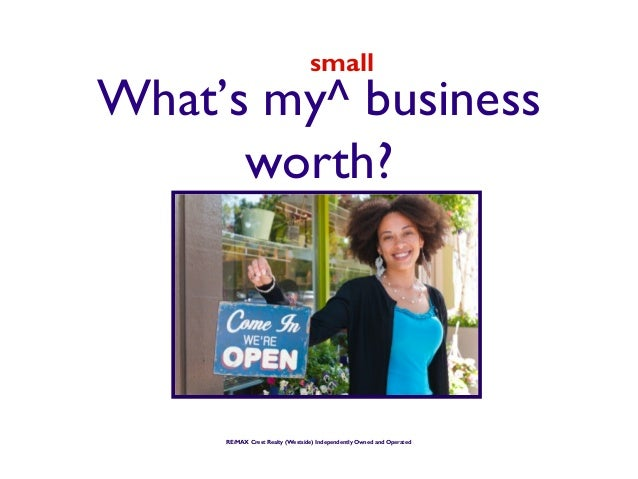 smallWhat's my^ business      worth?     RE/MAX Crest Realty (Westside) Independently Owned and Operated