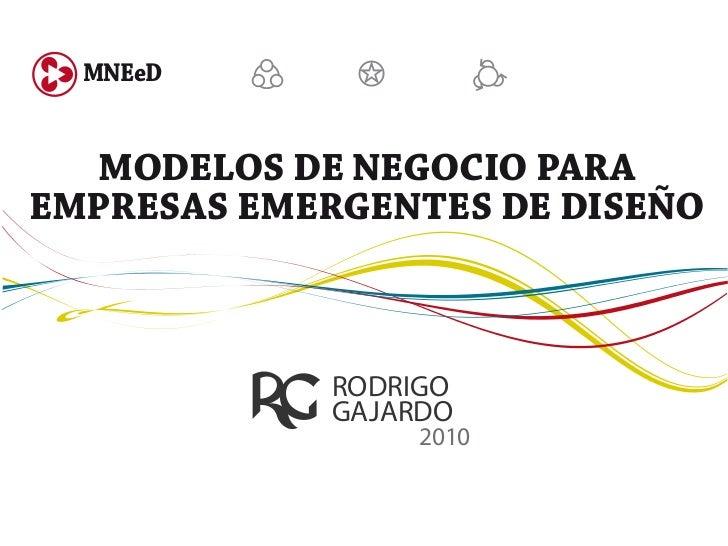 Modelos de Negocio para Empresas emergentes de Diseño | Rodrigo Gajardo | 2010