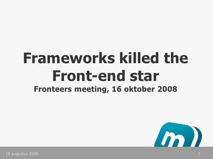 Frameworks killed the Front-end Star