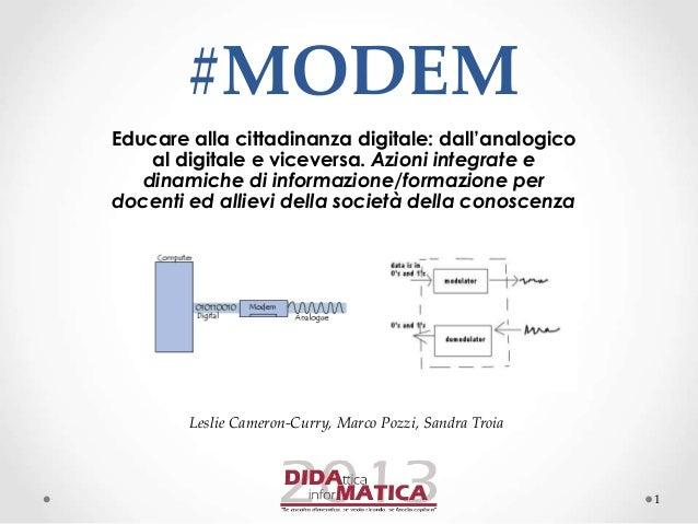 #MODEM Educare alla cittadinanza digitale: dall'analogico al digitale e viceversa. Azioni integrate e dinamiche di informa...