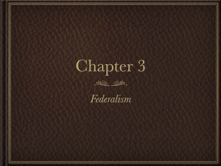 Chapter 3 Federalism