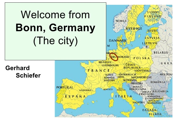 Welcome from   Bonn, Germany      (The city)Gerhard   Schiefer
