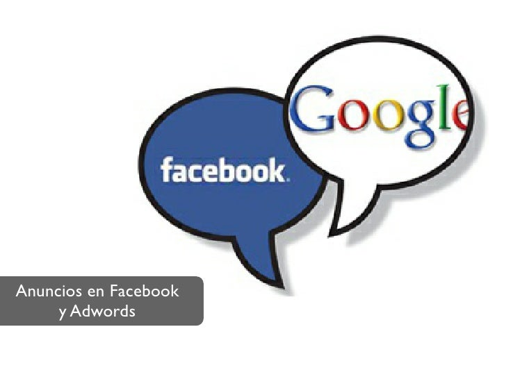 Anuncios en Facebook     y Adwords