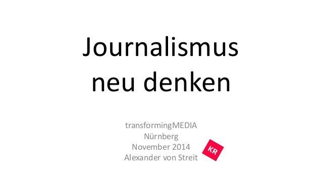 Journalismus  neu denken  transformingMEDIA  Nürnberg  November 2014  Alexander von Streit
