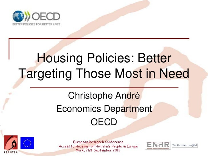Housing Policies: BetterTargeting Those Most in Need        Christophe André      Economics Department             OECD   ...