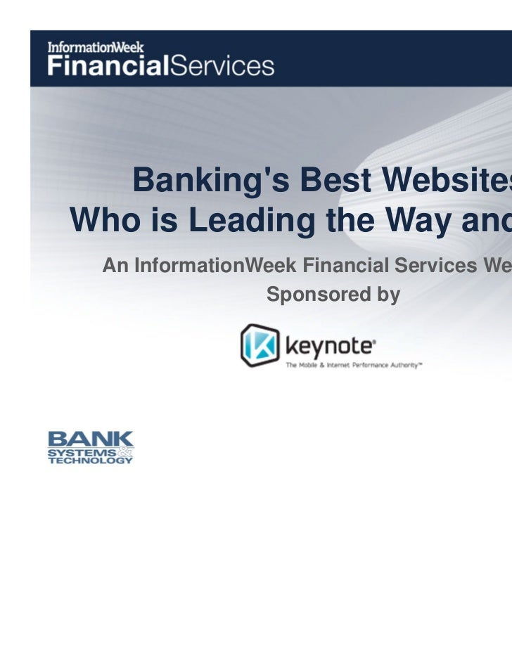 Bankings Best Websites:Who is Leading the Way and Why An InformationWeek Financial Services Webcast                Sponsor...