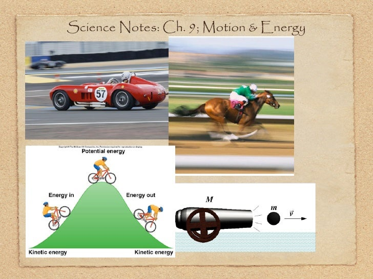 Science Notes: Ch. 9; Motion & Energy